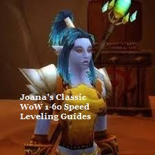 www.joanasworld.com Joana's Classic WoW 1-60 Speed Leveling Guides